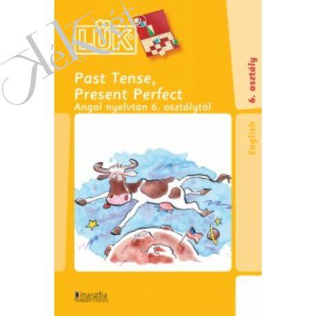 PAST TENSE, PRESENT PERFECT Angol nyelvtan 6. osztálytól