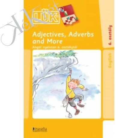 ADJECTIVES, ADVERBS AND MORE Angol nyelvtan 6. osztálytól