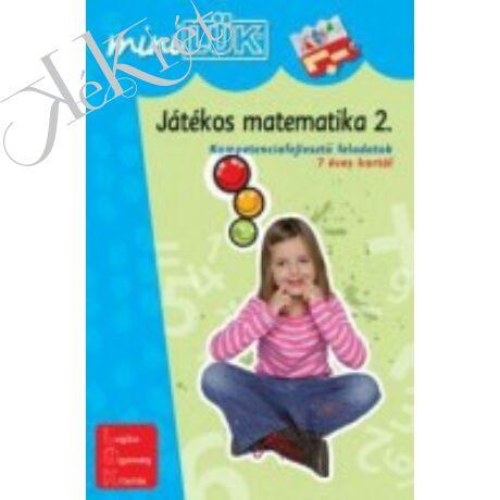JÁTÉKOS MATEMATIKA 2. Kompetenciafejlesztő feladatok 7 éves kortól