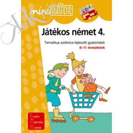 JÁTÉKOS NÉMET 4. Tematikus szókincs-fejlesztő gyakorlatok 8-11 éveseknek